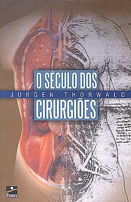 O-Seculo-Dos-Cirurgioes-Jurgen-Thorwald