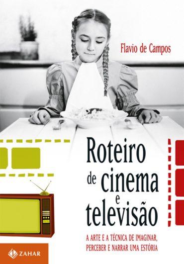 Roteiro-de-Cinema-e-Televisao-Flavio-de-Campos